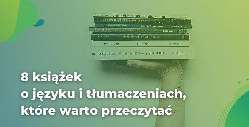 Napis 8 książek o języku i tłumaczeniach na tle zdjęcia książęk